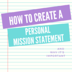 How to Construct a Personal Mission Statement
