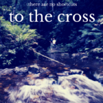 There are No Shortcuts to the Cross