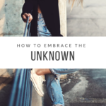 How to Embrace the Unknown