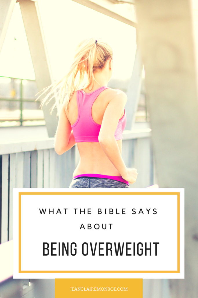 what does the bible say about being overweight