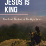 More Than A Savior, Jesus Is King